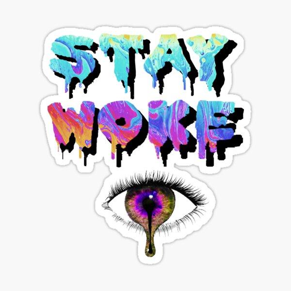 Stay Woke Trip Sticker