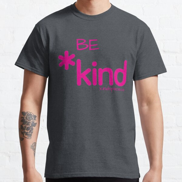 Be Kind (pink) Classic T-Shirt