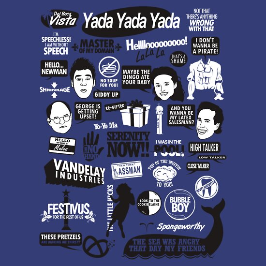TShirtGifter presents: Seinfeld Quotes