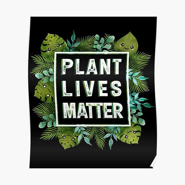 Plant Lives Matter Poster
