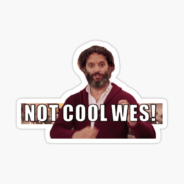 Not Cool Wes Sticker By Vicuni Redbubble