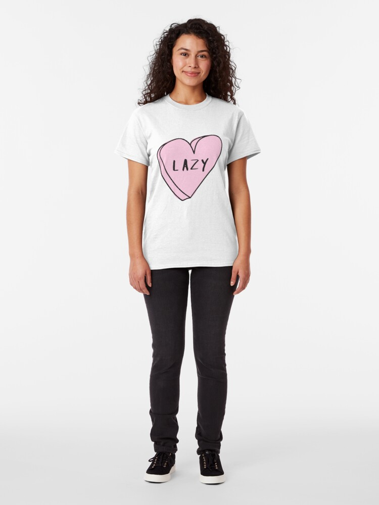 Alternate view of LAZY Sassy Conversation Heart ♡ Trendy/Hipster/Tumblr Meme Classic T-Shirt