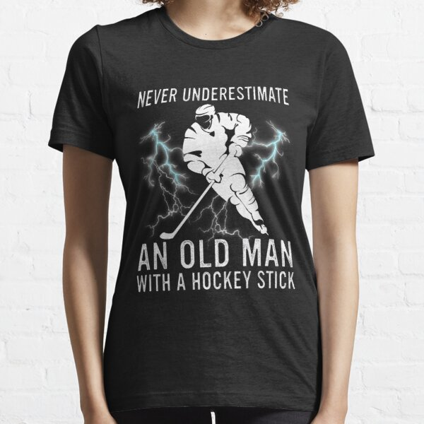 Never Underestimate An Old Man With A Hockey Stick Essential T-Shirt