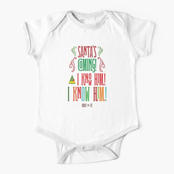 Buddy the Elf! Santa's Coming! I know him!  Short Sleeve Baby One-Piece