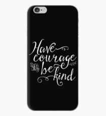 Have Courage and Be Kind - White on Black iPhone Case