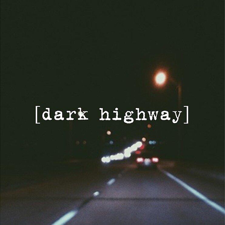 [dark highway] by namehere360
