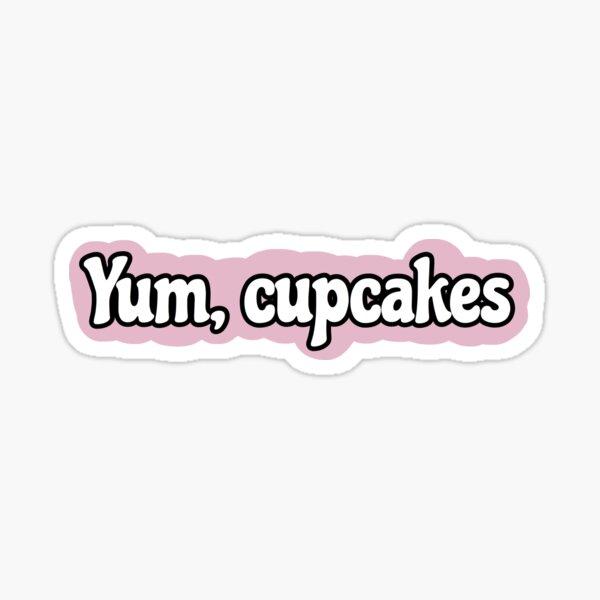 Yum, cupcakes Sticker