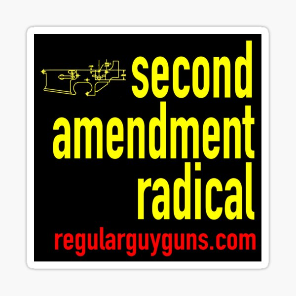 Second Amendment Radical Sticker