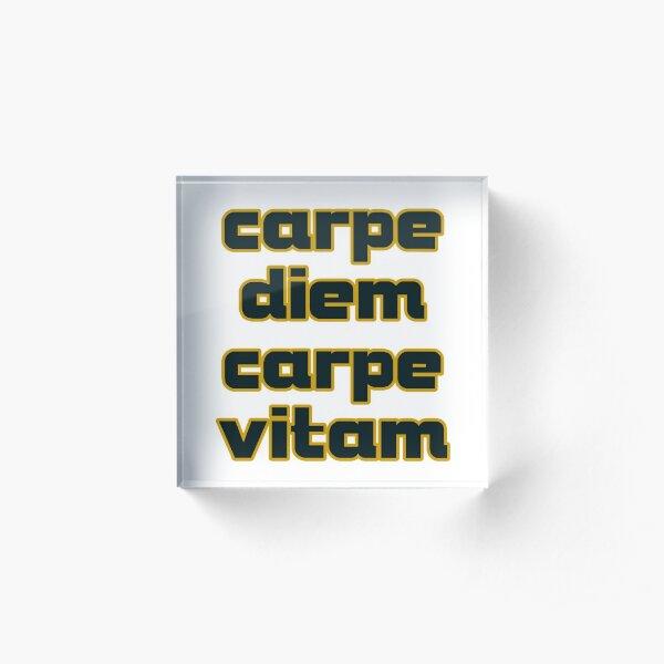 carpe diem carpe vitam Acrylblock