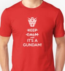 Keep Calm and- IT'S A GUNDAM! T-Shirt