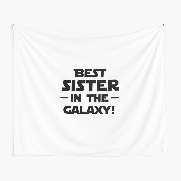 'Best Sister In The Galaxy!' (White) Tapestry