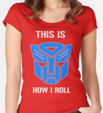 Autobot - This is how I roll Women's Fitted Scoop T-Shirt