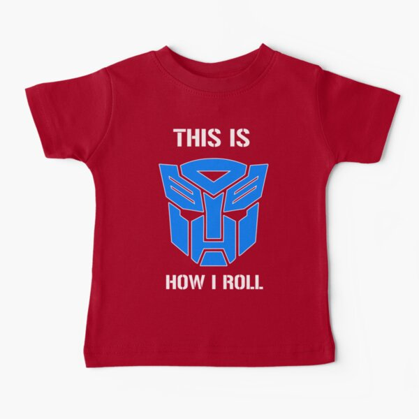 Autobot - This is how I roll Baby T-Shirt