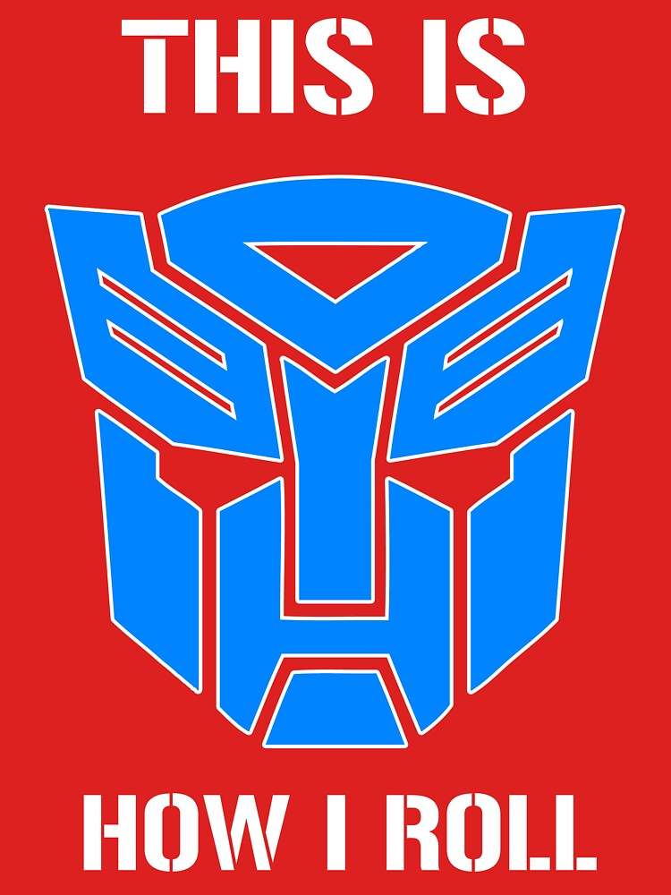 TShirtGifter presents: Autobot - This is how I roll | Unisex T-Shirt