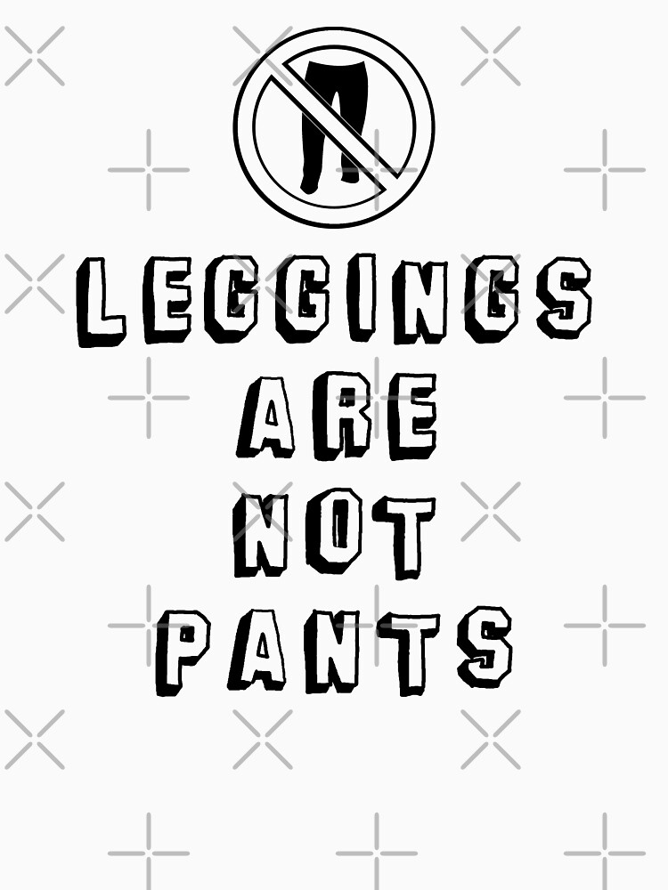 leggings are not pants by OTBphotography