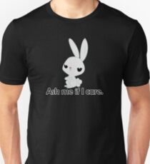 Ask me if I care. T-Shirt