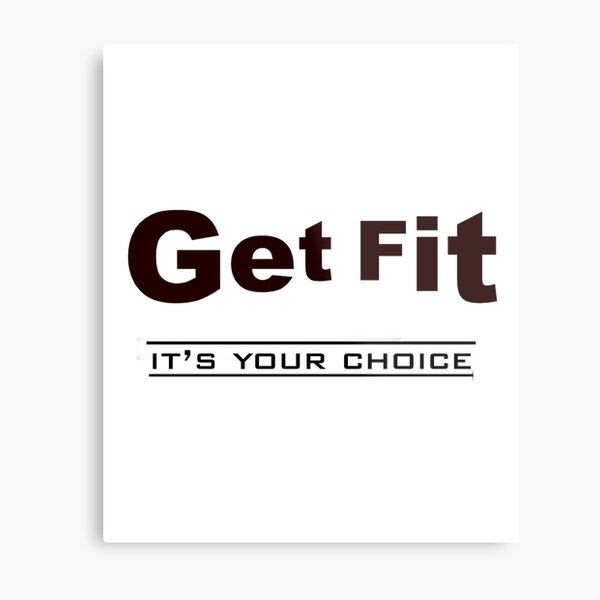 GET FIT ''it's your choice'' Metal Print