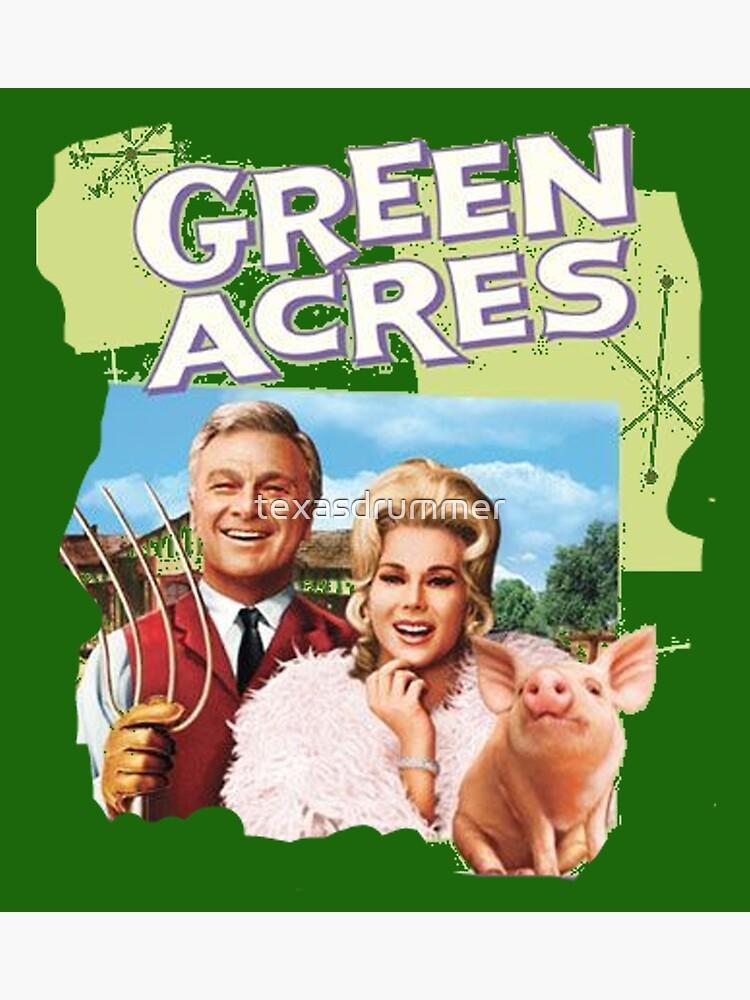 Green Acres by texasdrummer