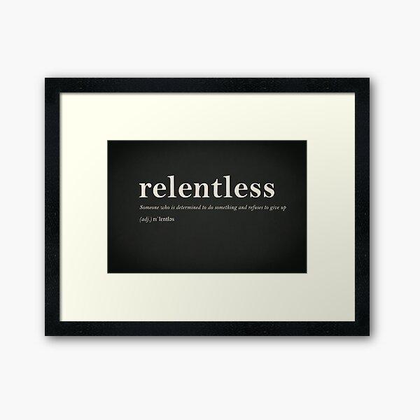 Relentless Framed Art Print