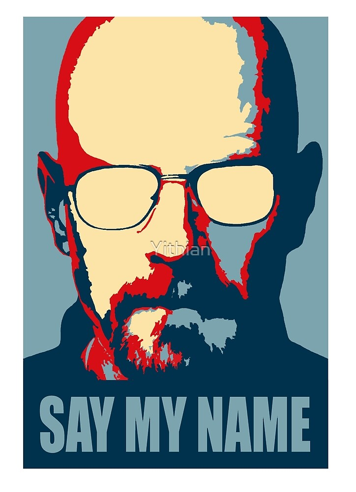Breaking Bad - Say My Name by Yithian