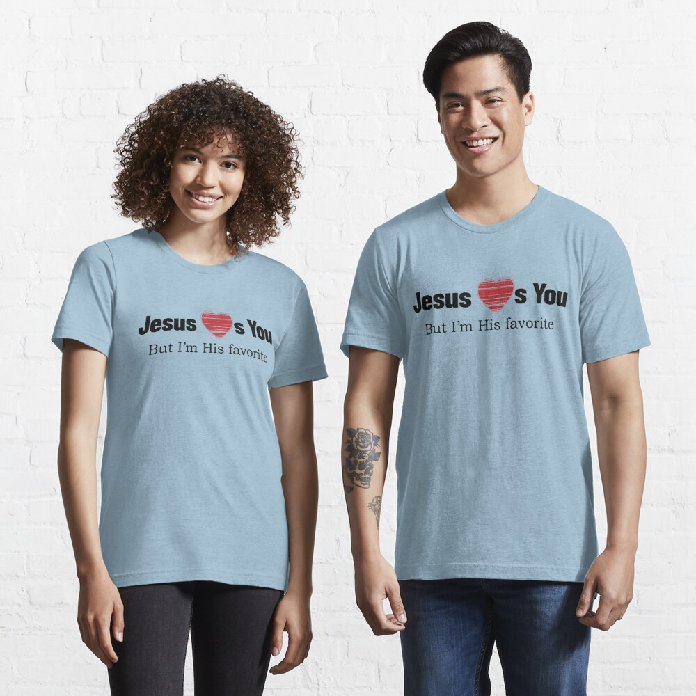 Jesus Loves You Essential T-Shirt