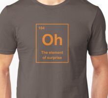 Oh, The Element of Surprise Unisex T-Shirt
