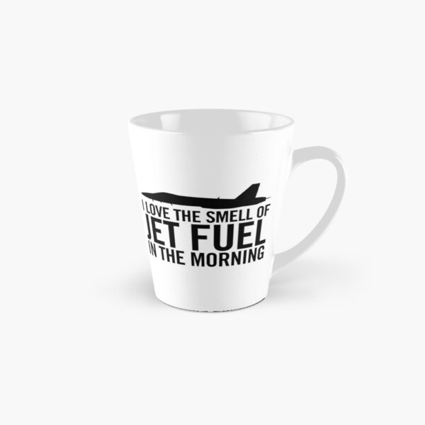 I love the smell of jet fuel in the morning F/A-18 Tall Mug