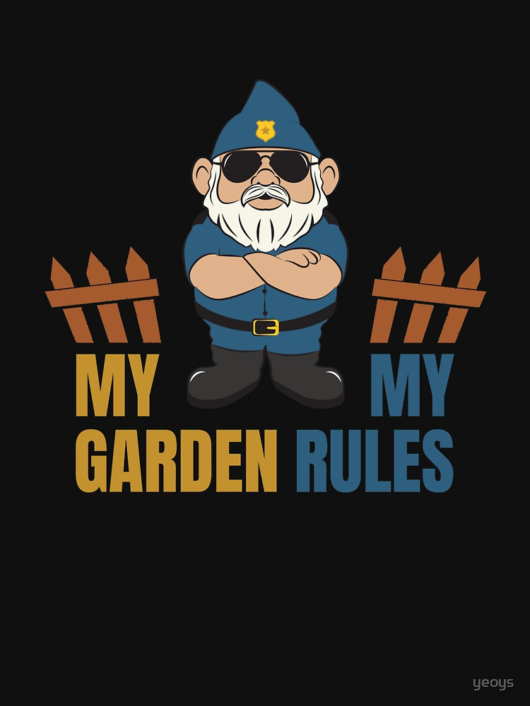 My Garden My Rules  - Funny Gnome by yeoys