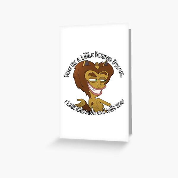 Big Mouth Maury You're a little freak Greeting Card