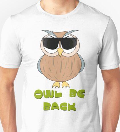 Humorous Design T-Shirt - Owl Be Back T-Shirt