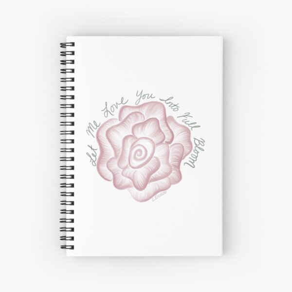 Love Me into Full Bloom Spiral Notebook