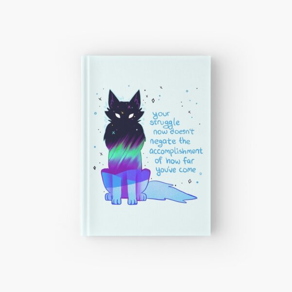 """""""Your Struggle Doesn't Negate How Far You've Come"""" Aurora Wolf Hardcover Journal"""