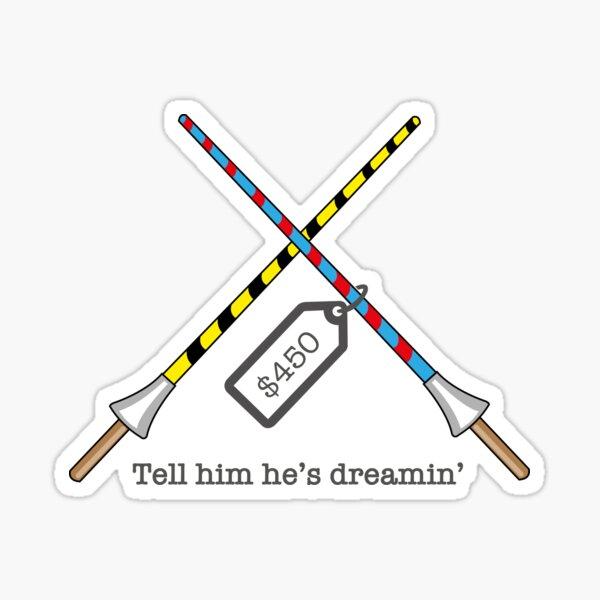 Tell him he's dreamin', The Castle movie, Darryl Kerrigan Sticker