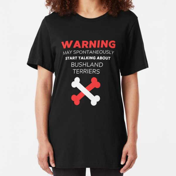 Warning May Spontaneously Start Talking About Bushland Terriers - Bushland Terrier Gift Idea Slim Fit T-Shirt