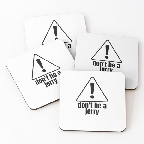Don't Be A Jerry Coasters (Set of 4)