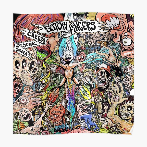 Sticky Fingers caress your soul Poster
