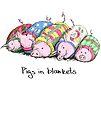 Pigs in Blankets by Jennifer Kilgour