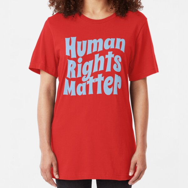 Human Rights Matter (Inspirational and Motivational Political Quote • Vintage Classic 70's Look) Slim Fit T-Shirt