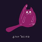 Stay Weird | Funny Gifts  For Cat Lovers by Design Kitty