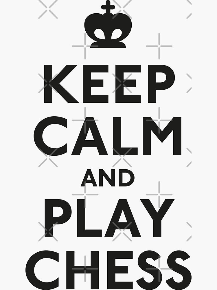 Keep Calm and Play Chess by pennyandhorse