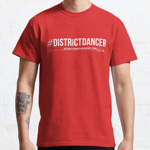 White #DistrictDancer Classic T-Shirt