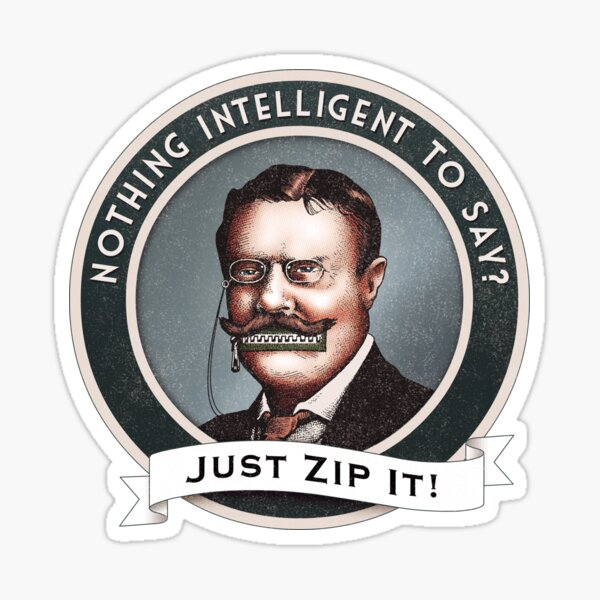 Just Zip It Sticker