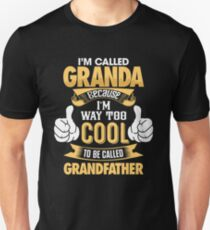 I'm Called Granda Because I'm Way Too Cool To be Called Grandfather T Shirts & Hoodies and more T-Shirt