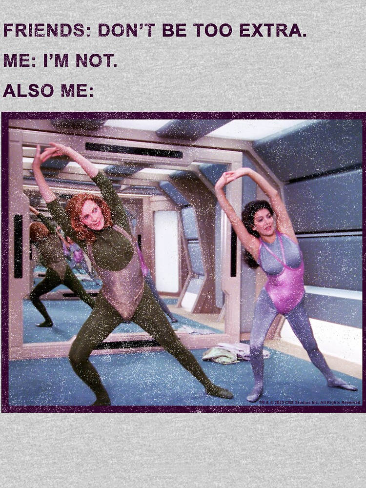 Star Trek Next Generation Don't Be Too Extra by FifthSun