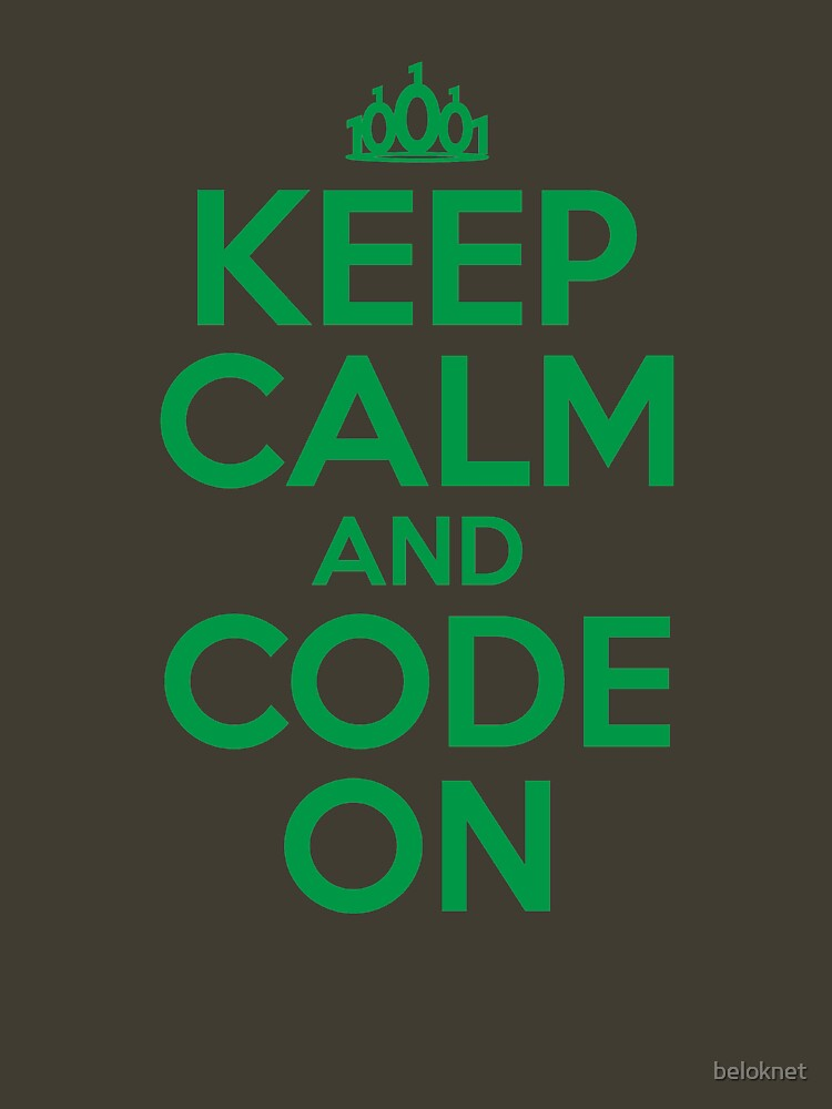 Keep Calm and Code On by beloknet