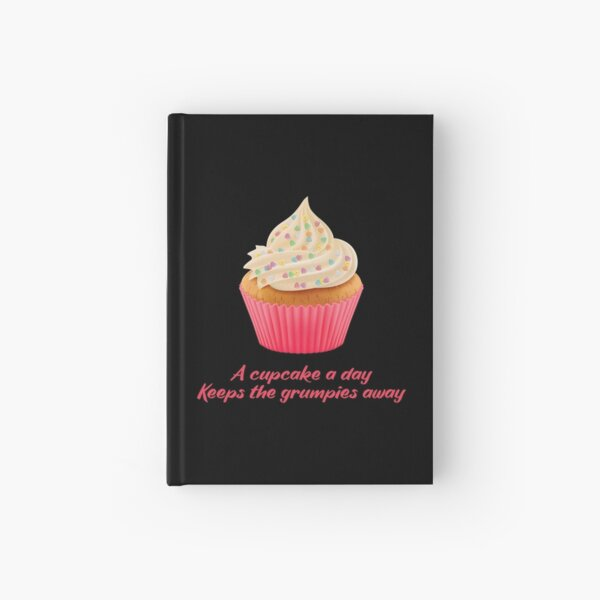 Sweet Motivational Quote  -a cupcake a day keeps the grumpies away - Fuchsia Typography  Hardcover Journal