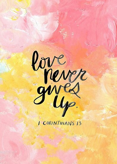 Love Never Gives Up by Ngea