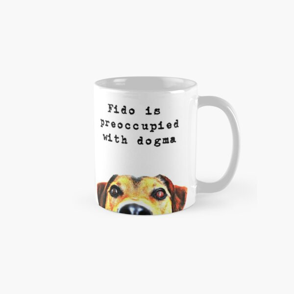 Fido Is Preoccupied With Dogma, funny dog meme Classic Mug