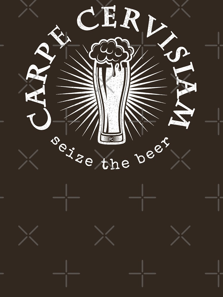Seize the Beer - Carpe Cervisiam by PrintChutney