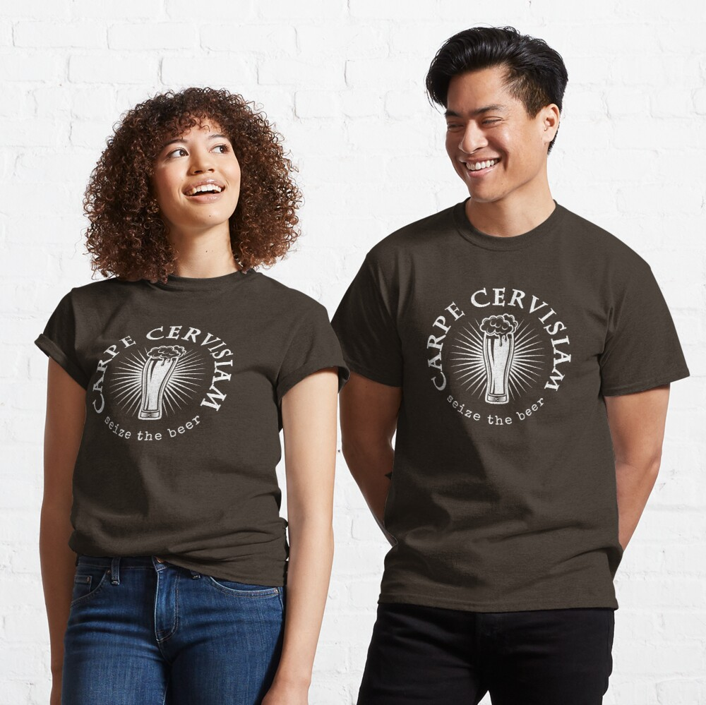 Seize the Beer - Carpe Cervisiam Classic T-Shirt